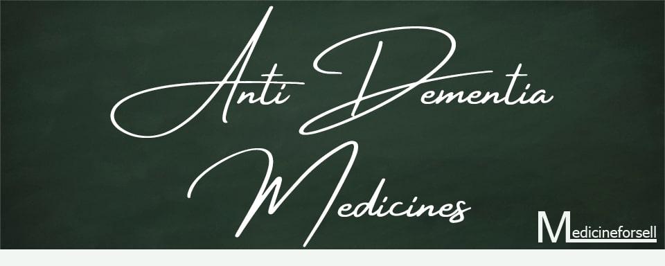 Anti-dementia Medicines