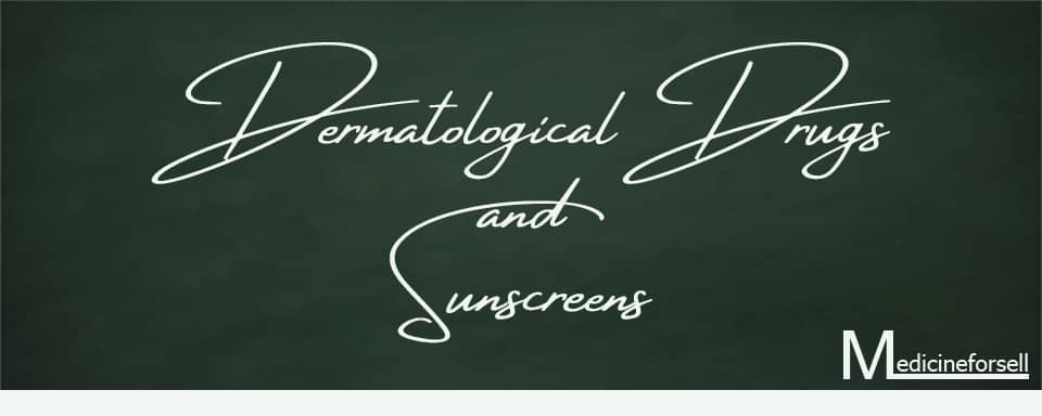 Dermatological and Sunscreens Medicines