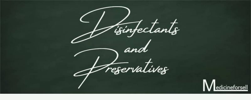 Disinfectants and Preservatives Medicines