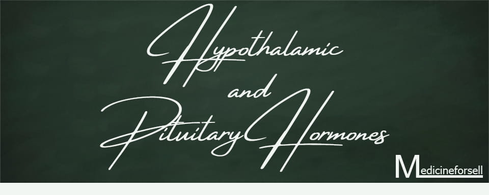 Hypothalamic and Pituitary Hormones Medicines