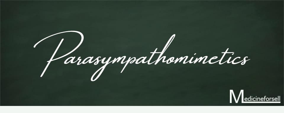 Parasympathomimetics Medicines