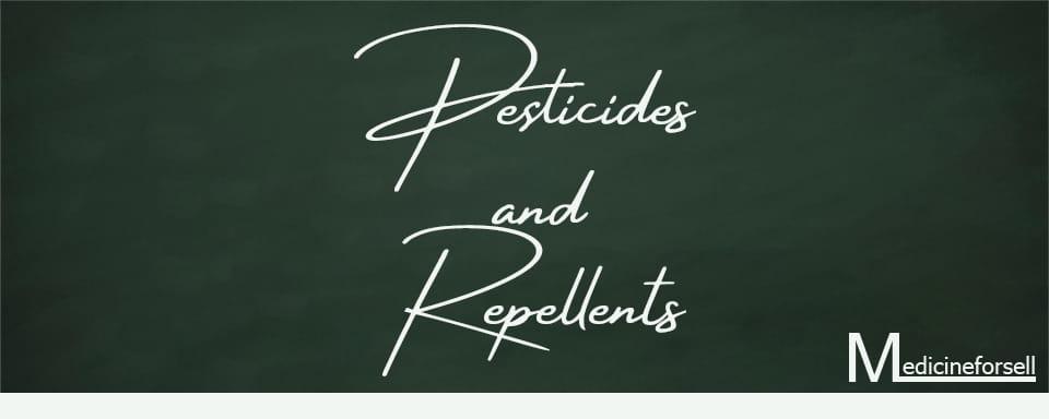 Pesticides and Repellents